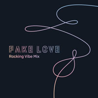 FAKE LOVE (Rocking Vibe Mix) 악보